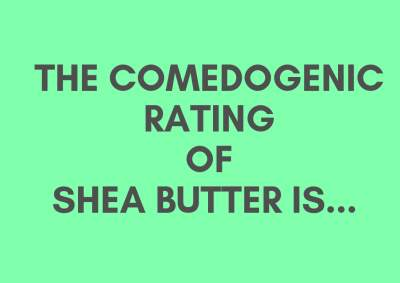 Is Shea Butter Comedogenic? So What?
